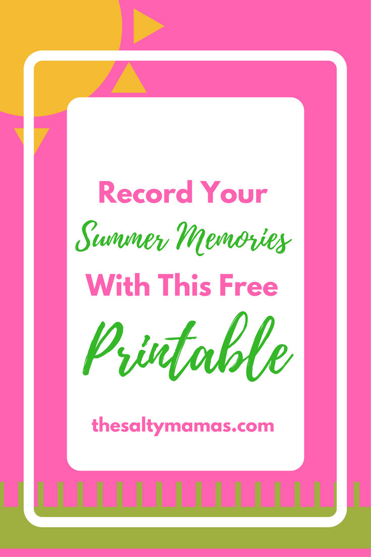 The Salty Mamas reflect on their summers, and they made you this sweet little printable so you and your family can record your summer memories too!