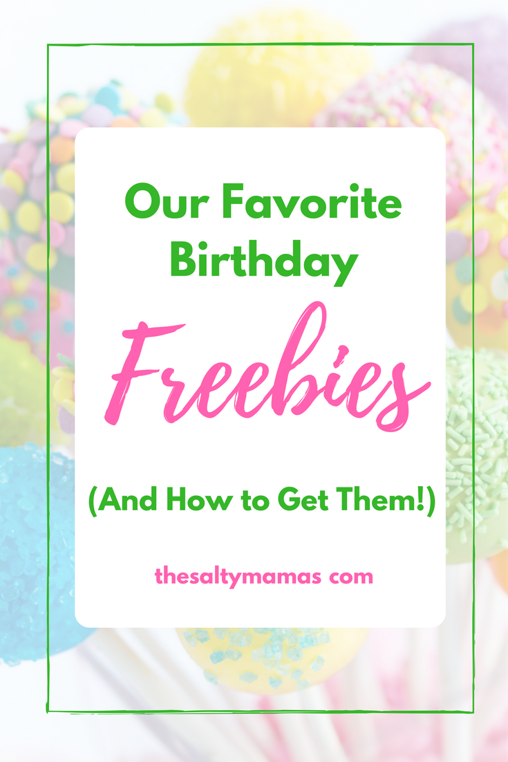 Our favorite birthday freebies- food, drinks, and products!- and how to sign up for them, from thesaltymamas.com